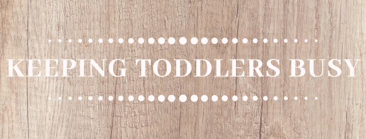 Keeping Toddlers Busy