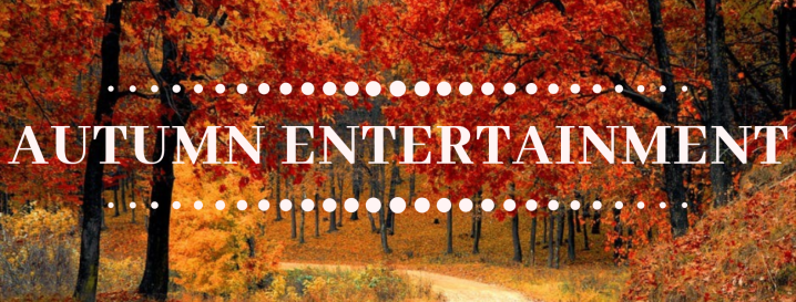 Autumn Entertainment Guide